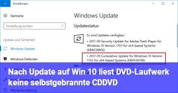 Nach Update auf Win 10 liest DVD-Laufwerk keine selbstgebrannte CD/DVD