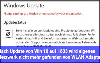 Nach Update von Win 10 auf 1803 wird eigenes Netzwerk nicht mehr gefunden von WLAN Adapter