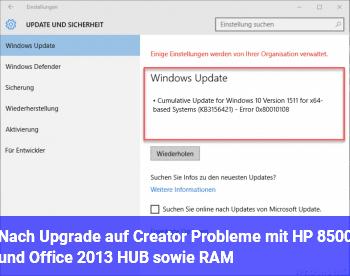 Nach Upgrade auf Creator Probleme mit HP 8500 und Office 2013 HUB, sowie RAM