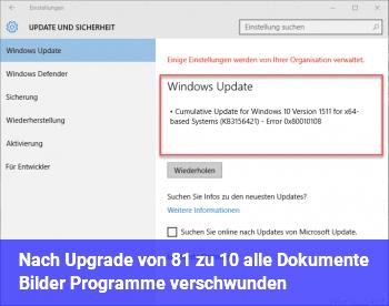Nach Upgrade von 8.1 zu 10 alle Dokumente, Bilder, Programme verschwunden