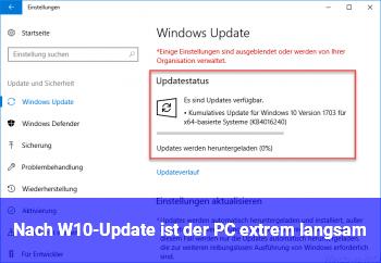 Nach W10-Update ist der PC extrem langsam