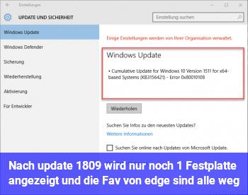Nach update 1809 wird nur noch 1 Festplatte angezeigt und die Fav. von edge sind alle weg!?
