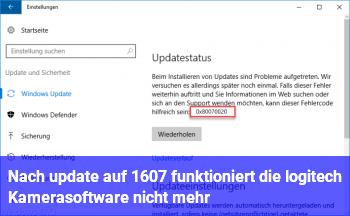 Nach update auf 1607 funktioniert die logitech Kamerasoftware nicht mehr