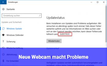 Neue Webcam macht Probleme