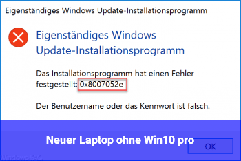 Neuer Laptop ohne Win10 pro