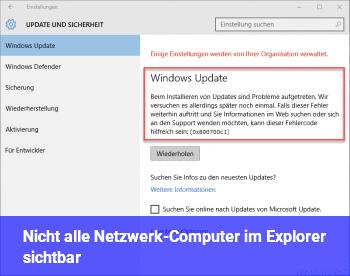 Nicht alle Netzwerk-Computer im Explorer sichtbar