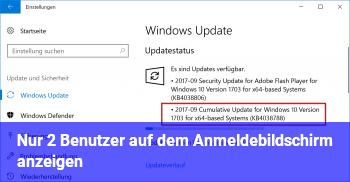 Nur 2 Benutzer auf dem Anmeldebildschirm anzeigen.