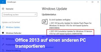 """Office 2013 auf einen anderen PC """"transportieren"""""""