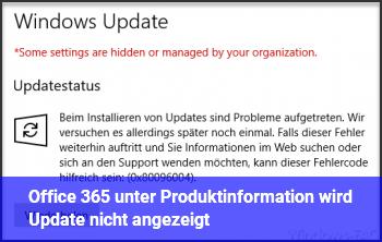 Office 365 unter Produktinformation wird Update nicht angezeigt