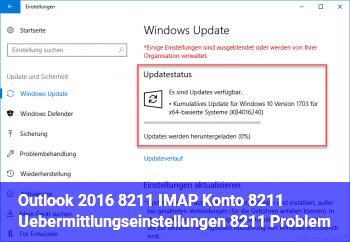 Outlook 2016 – IMAP Konto – Übermittlungseinstellungen – Problem