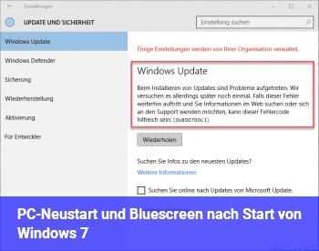 PC-Neustart und Bluescreen nach Start von Windows 7