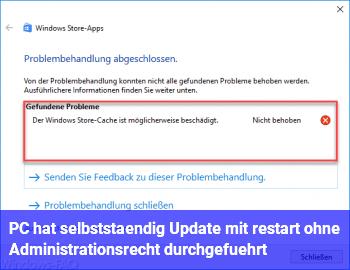 PC hat selbstständig Update mit restart ohne Administrationsrecht durchgeführt.