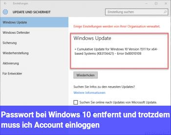 Passwort bei Windows 10 entfernt und trotzdem muss ich Account einloggen