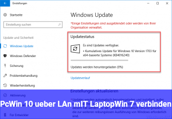 Pc(Win 10)  über LAn mIT Laptop(Win 7)  verbinden