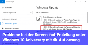 Probleme bei der Screenshot-Erstellung unter  Windows 10 Aniversary mit 4k-Auflösung