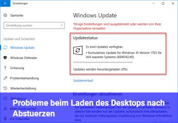 Probleme beim Laden des Desktops nach Abstürzen