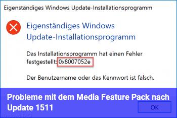 Probleme mit dem Media Feature Pack nach Update 1511
