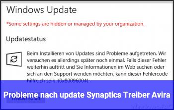 Probleme nach update: Synaptics Treiber, Avira