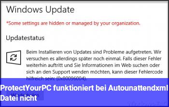 "ProtectYourPC funktioniert bei ""Autounattend.xml"" Datei nicht?"