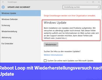 Reboot Loop mit Wiederherstellungsversuch nach Update