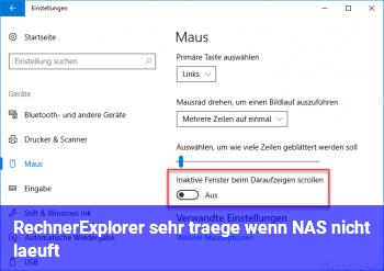 Rechner/Explorer sehr träge wenn NAS nicht läuft