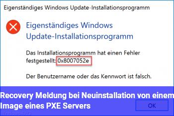 Recovery Meldung bei Neuinstallation von einem Image eines PXE Servers