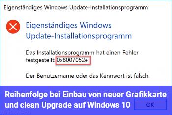 Reihenfolge bei Einbau von neuer Grafikkarte und clean Upgrade auf Windows 10