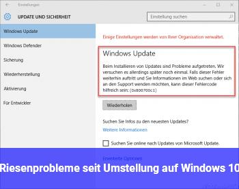 Riesenprobleme seit Umstellung auf Windows 10