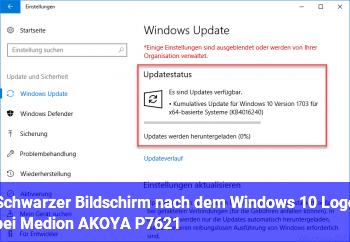 Schwarzer Bildschirm nach dem Windows 10 Logo bei Medion AKOYA P7621
