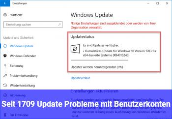Seit 1709 Update Probleme mit Benutzerkonten