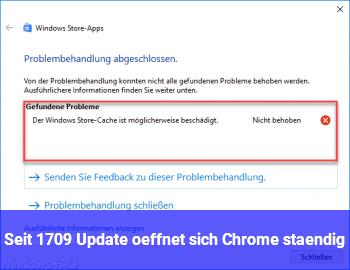 Seit 1709 Update öffnet sich Chrome ständig