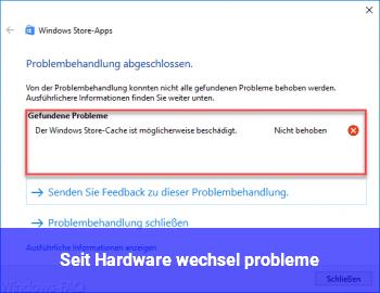 Seit Hardware wechsel probleme
