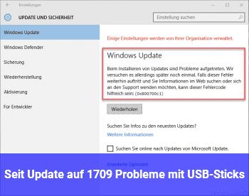 Seit Update auf 1709 Probleme mit USB-Sticks