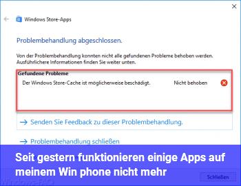 Seit gestern funktionieren einige Apps auf meinem Win phone nicht mehr