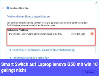 Smart Switch auf Laptop lenovo G50 mit win 10 gelingt nicht.