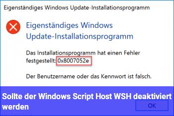 Sollte der Windows Script Host (WSH) deaktiviert werden ?