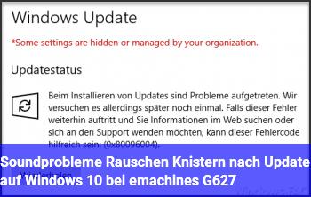 Soundprobleme (Rauschen, Knistern) nach Update auf Windows 10 bei emachines G627