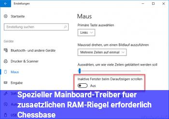Spezieller (Mainboard-)Treiber für zusätzlichen RAM-Riegel erforderlich / Chessbase?