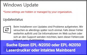 Suche Epson EPL-N2050 oder EPL-N2050+ Laserdrucker oder intaktes Mainboard