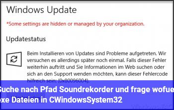 Suche nach Pfad Soundrekorder und frage wofür exe Dateien in C:\Windows\System32