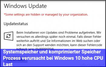 """""""Systemspeicher und komprimierter Speicher"""" Prozess verursacht bei Windows 10 hohe CPU Last"""