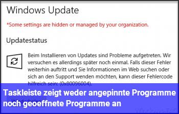 Taskleiste zeigt weder angepinnte Programme, noch geöffnete Programme an