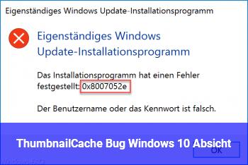 ThumbnailCache Bug Windows 10 Absicht?