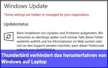 Thunderbird verhindert das herunterfahren von Windows auf Laptop