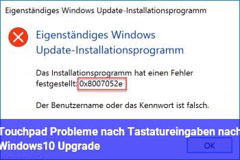 Touchpad Probleme nach Tastatureingaben nach Windows10 Upgrade