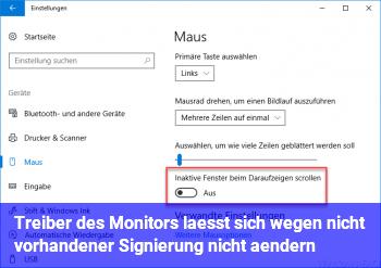 Treiber des Monitors lässt sich wegen nicht vorhandener Signierung nicht ändern
