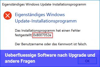 Überflüssige Software nach Upgrade und andere Fragen
