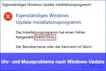 Uhr- und Mausprobleme nach Windows-Update