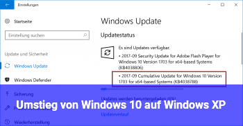 Umstieg von Windows 10 auf Windows XP