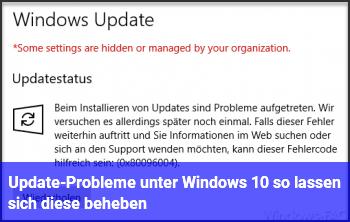 Update-Probleme unter Windows 10: so lassen sich diese beheben